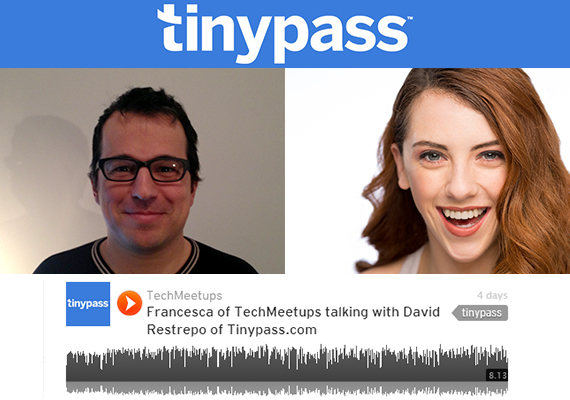 Francesca of TechMeetups talking with David Restrepo of Tinypass.com