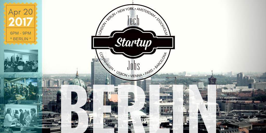 Upcoming Events – Tech Startup Job Fair Berlin Spring 2017 – TechMeetups