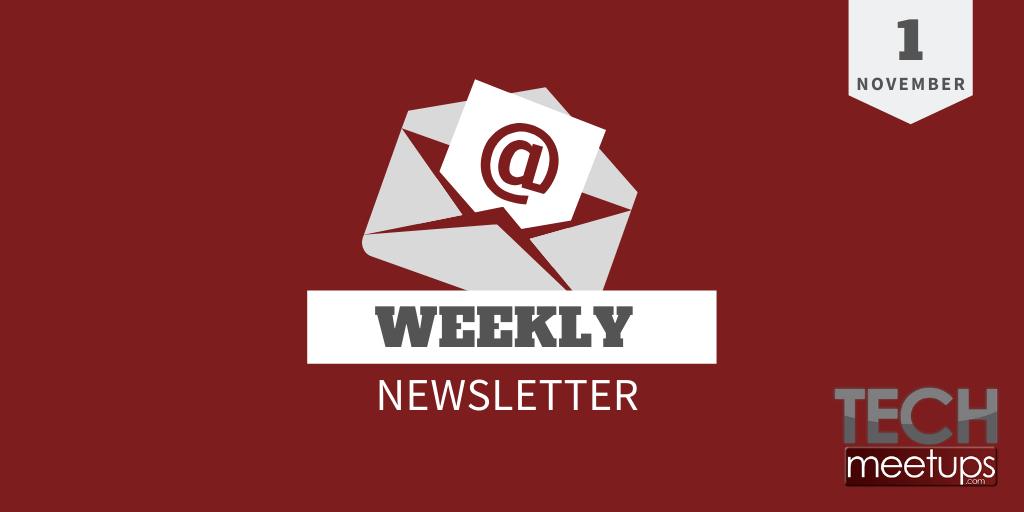 Tech Meetups Weekly Newsletter 1st November 2019
