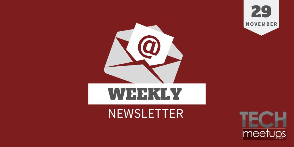 Tech Meetups Weekly Newsletter 29th November 2019