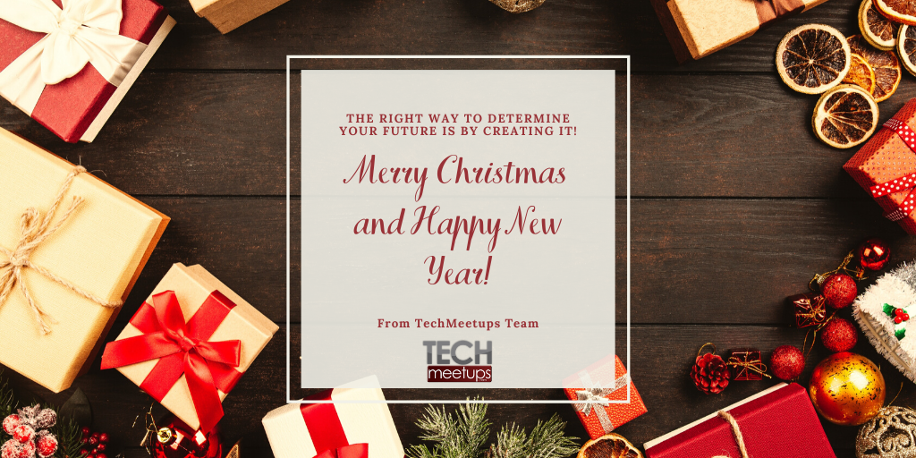 Merry Christmas and Happy New Year - TechMeetUps