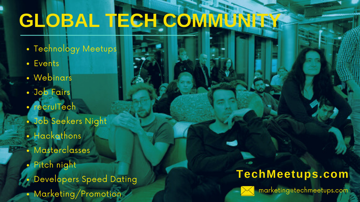 TechMeetups.com is a Global cluster of 22 interconnected communities with 65,000+ startups, students and graduates, professionals, coders, salespeople, financiers, marketers & developers across the world.